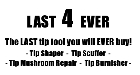 Last 4 Ever Tip Tools